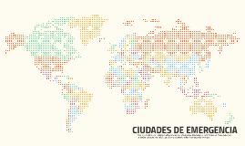 CIUDADES DE EMERGENCIA