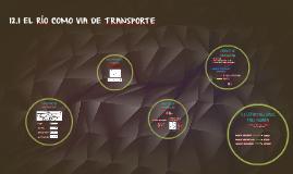 12.1 EL RÍO COMO VIA DE TRANSPORTE