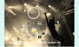 ¿ Cómo influye la música en la imagen de un producto?