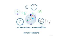 Tecnología de la Información  y Cultura y Sociedad