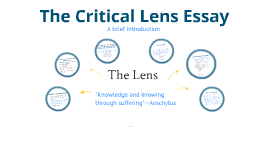 critical lens essay introduction by mikeal basile on prezi