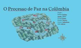 Copy of O Processo de Paz na Colômbia