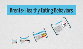 Brents- Healthy Eating Behaviors