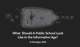 What  Should A Public Schools Look Like in the Information A