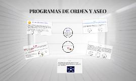 Copy of PROGRAMAS DE ORDEN Y ASEO