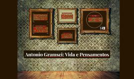 Antonio Gramsci - Vida e Pensamentos