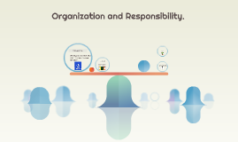 Organization and Responsibility.