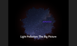 Light Pollution: The Big Picture