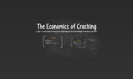The Economics of Cracking