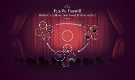 Fate Vs. Freewill