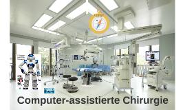 Computer-assistierte Chirurgie