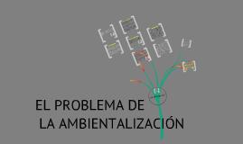 El problema de la ambientalización