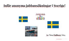 Inför anonyma jobbansökningar i Sverige!