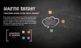 Mastic Energy