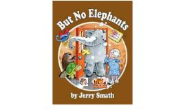 Copy of But No Elephants Theme Speech