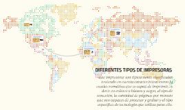 DIFERENTES TIPOS DE IMPRESORAS