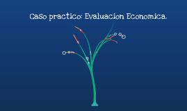 Caso practico evaluación económica