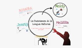 Copy of LA ENSEÑANZA DE LA LENGUA MATERNA