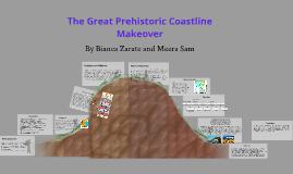 The Great Prehistoric Coastline Makeover