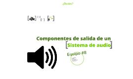 Componentes de Salida de un sistema de audio