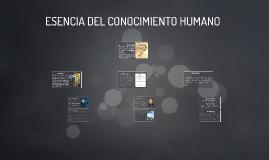 ESENCIA DEL CONOCIMIENTO HUMANO