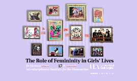 The Role of Femininity in Girls' Lives