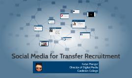 Social Media for Transfer Recruitment
