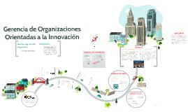 Gerencia de Organizaciones Orientadas a la Innovación