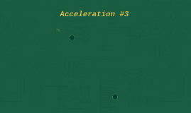 Acceleration #3