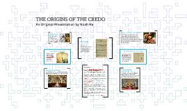 THE ORIGINS OF THE CREDO