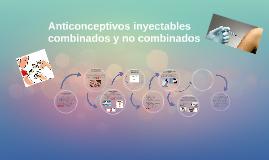 Anticonceptivos inyectables combinados y no combinados