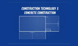 Construction Technology 3 Concrete COnstruction