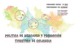 POLITICA DE MERCADEO Y PROMOCION DE COLOMBIA