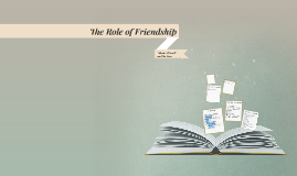 The Role of Friendship