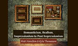 Romanticism, Realism, Impressionism to Impressionism