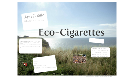 Eco-Cigarettes