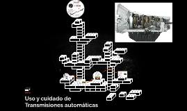 Uso y cuidado de Transmiciones automaticas