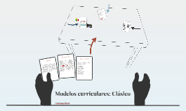 Modelos curriculares: Clásico