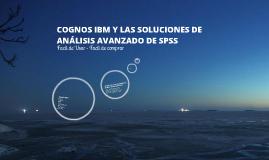 COGNOS IBM Y LAS SOLUCIONES DE ANÁLISIS AVANZADO DE SPSS
