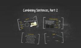 Combining Sentences, Part 2