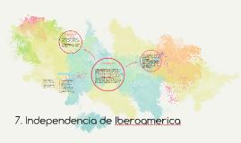 7. Independencia de Iberoamerica