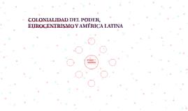 COLONIALIDAD DEL PODER, EUROCENTRISMO