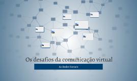 Os desafios da comunicação virtual