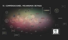 Copy of VI.- COMPENSACIONES,  MECANISMOS  DE PAGO