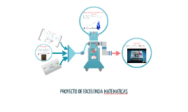 Copy of PROYECTO DE EXCELENCIA MATEMATICAS