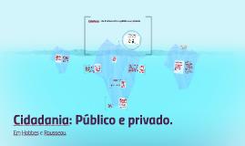 Cidadania - Os limites entre o público e o privado
