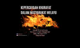 Kepercayaan Khurafat dalam Masyarakat Melayu