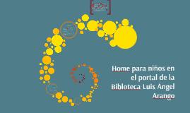 Home para niños en el portal de la Bibloteca Luis Ángel Aran