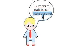 Cumplo mi trabajo con transparencia