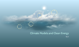 Climate Models and Clean Energy